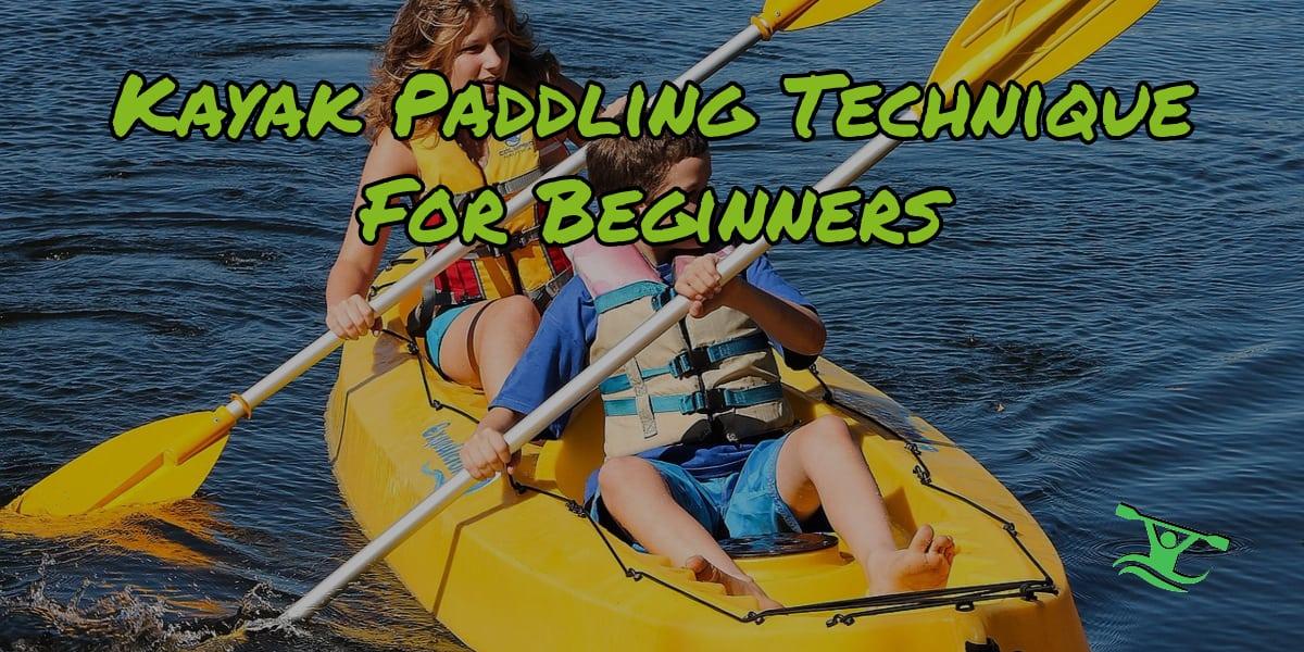 Kayak Paddling Technique For Beginners