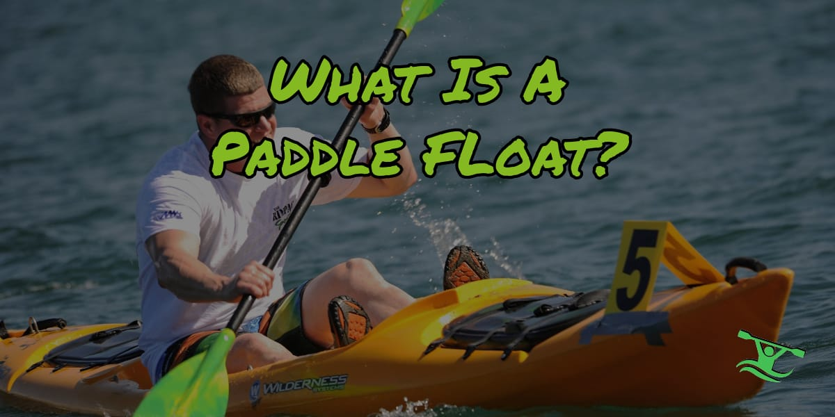 What is a paddle float?