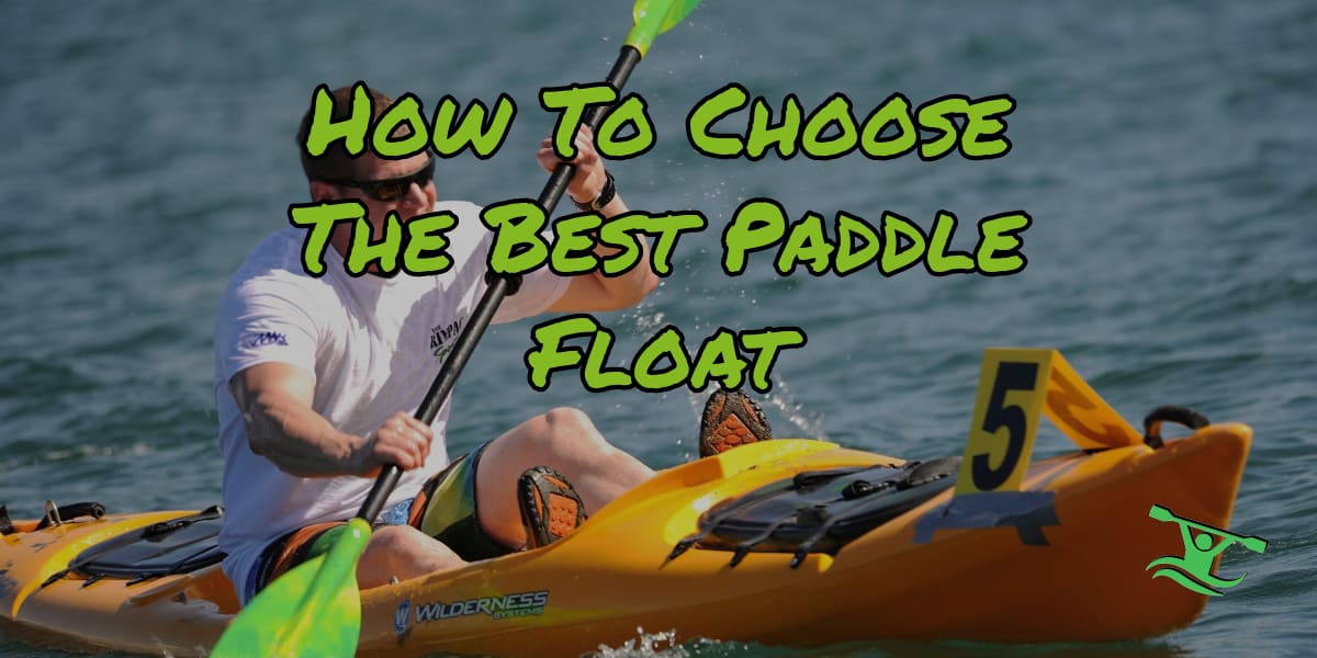 How to Choose the Best Paddle Float