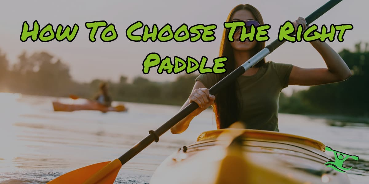 How to choose the right paddle